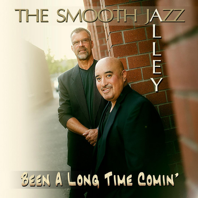 Been ALong Time Comin - Smooth Jazz Alley